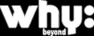 Why Beyond